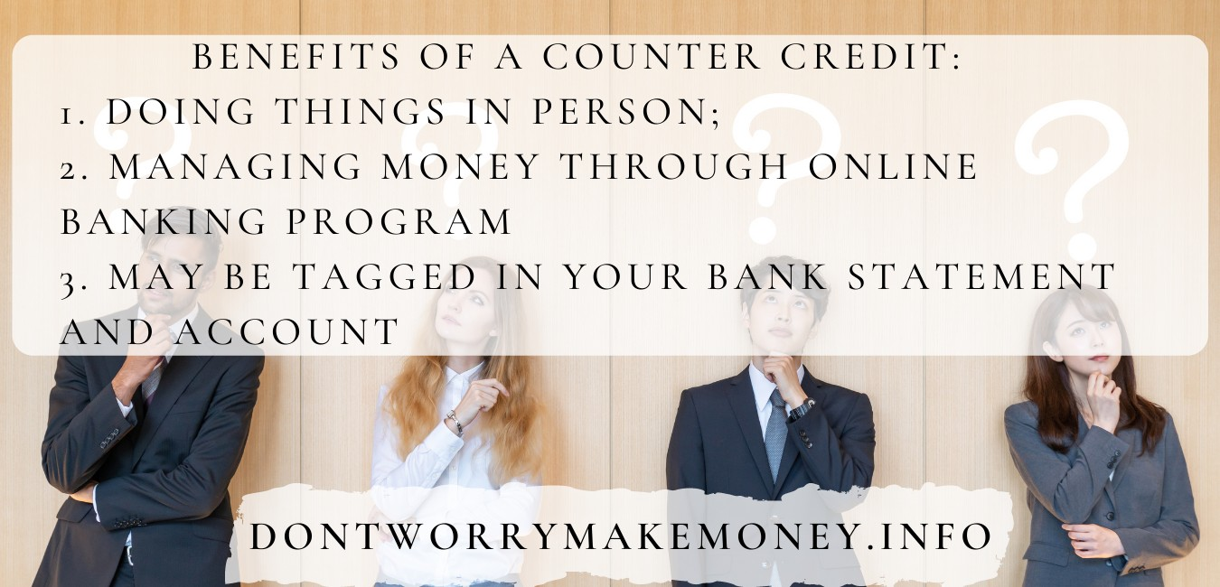 Benefits Of A Counter credit or cash deposit