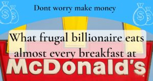 What frugal billionaire eats almost every breakfast at McDonald's?